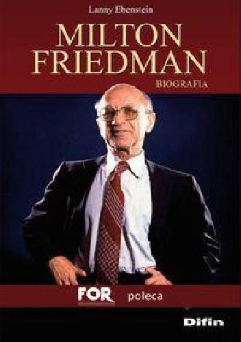 Okładka książki Milton Friedman: biografia