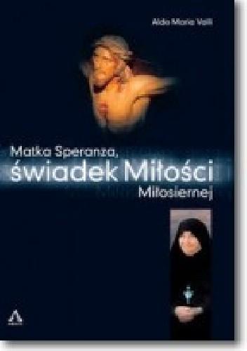 Okładka książki Matka Speranza, świadek Miłości Miłosiernej