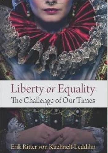 Okładka książki Liberty or Equality: The Challenge of Our Times