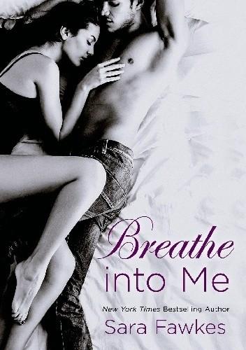 Okładka książki Breathe into me