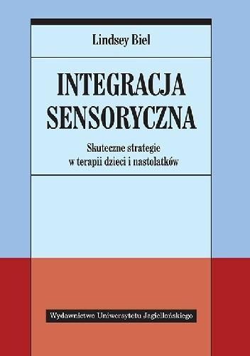 Okładka książki Integracja sensoryczna. Skuteczne strategie w terapii dzieci i nastolatków