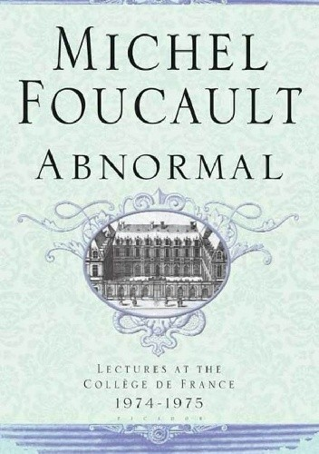 Okładka książki Abnormal: Lectures at the Collège de France, 1974-1975