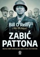 Zabić Pattona. Niezwykła śmierć najzuchwalszego generała drugiej wojny światowej