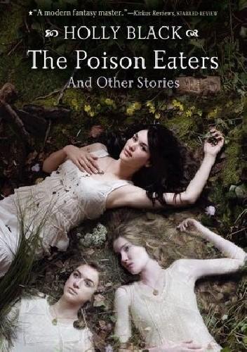 Okładka książki Poison Eaters and Other stories