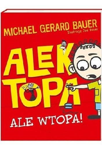 Okładka książki Alek Topa. Ale wtopa!