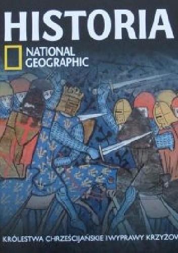 Okładka książki Królestwa chrześcijańskie i wyprawy krzyżowe. Historia National Geographic