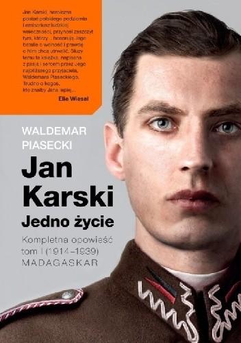 Okładka książki Jan Karski. Jedno życie. Kompletna opowieść. Tom 1 (1914-1939) MADAGASKAR