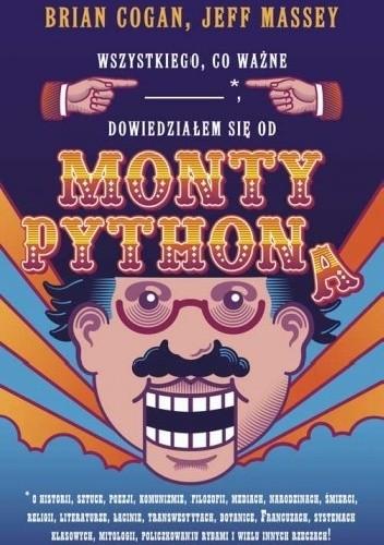 Okładka książki Wszystkiego, co ważne, dowiedziałem się od Monty Pythona