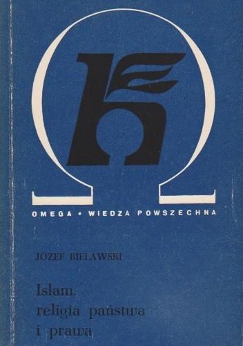 Okładka książki Islam, religia państwa i prawa