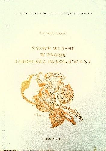 Okładka książki Nazwy własne w prozie Jarosława Iwaszkiewicza