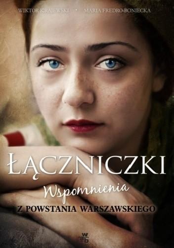 Okładka książki Łączniczki. Wspomnienia z Powstania Warszawskiego