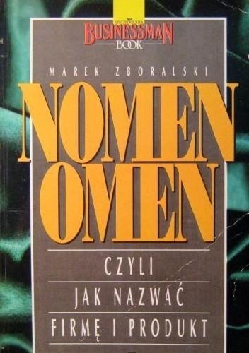 Okładka książki Nomen omen, czyli jak nazwać firmę i produkt