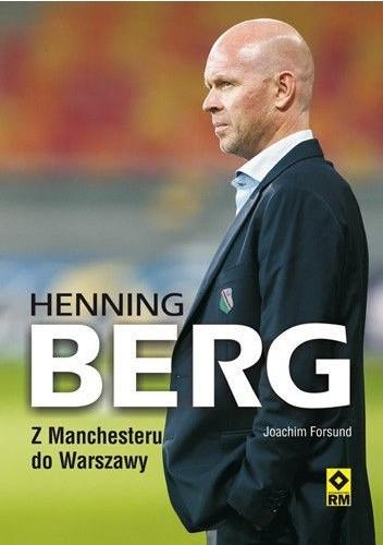 Okładka książki Henning Berg. Z Manchesteru do Warszawy