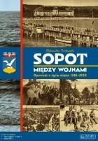 Sopot między wojnami. Opowieść o życiu miasta 1918-1939
