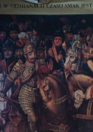 Okładka książki I w odmianach czasu smak jest. Antologia polskiej poezji barokowej.