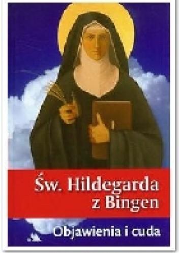 Okładka książki Św. Hildegarda z Bingen. Objawienia i cuda.