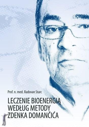 Okładka książki Leczenie bioenergią według metody Zdenka Domančica