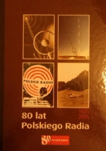 Okładka książki 80 lat Polskiego Radia. Kalendarium 1925-2005
