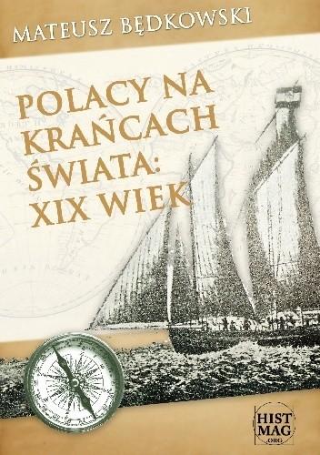 Okładka książki Polacy na krańcach świata: XIX wiek. Część I