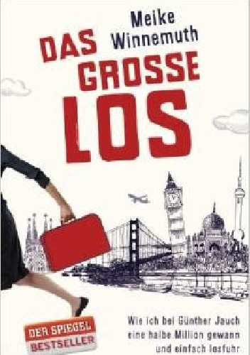Okładka książki Das große Los: Wie ich bei Günther Jauch eine halbe Million gewann und einfach losfuhr