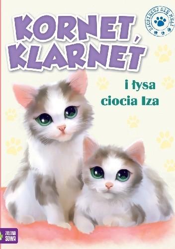 Okładka książki Kornet, Klarnet i łysa ciocia Iza