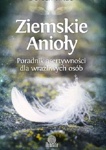 Okładka książki Ziemskie anioły. Poradnik asertywności dla wrażliwych osób
