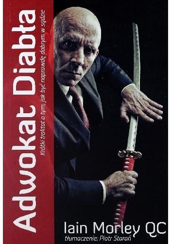 Okładka książki Adwokat Diabła. Krótki traktat o tym jak być naprawdę dobrym w sądzie
