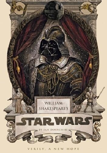Okładka książki William Shakespeare's Star Wars: Verily, A New Hope