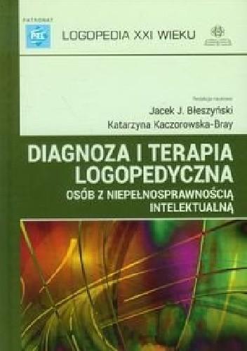 Okładka książki Diagnoza i terapia logopedyczna osób z niepełnosprawnością intelektualną