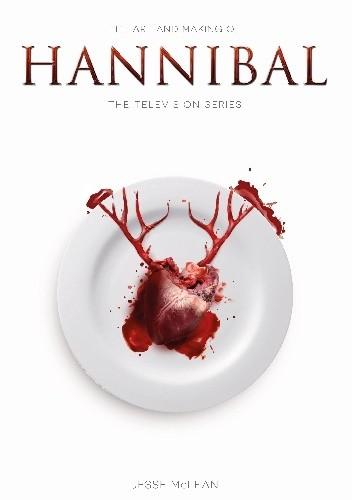 Okładka książki The Art and Making of Hannibal: The Television Series