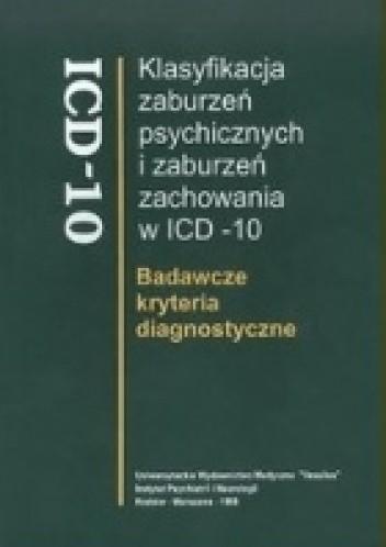 Okładka książki Klasyfikacja zaburzeń psychicznych i zaburzeń zachowania w ICD-10. Badawcze kryteria diagnostyczne