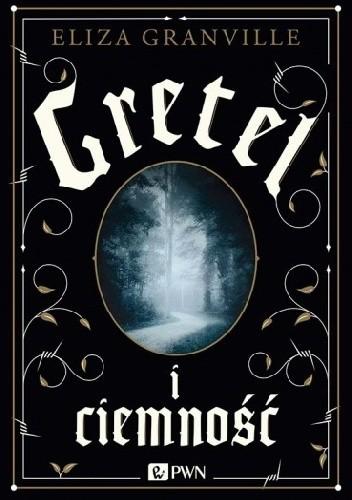 Okładka książki Gretel i ciemność