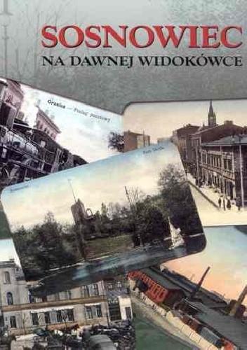 Okładka książki Sosnowiec na dawnej widokówce