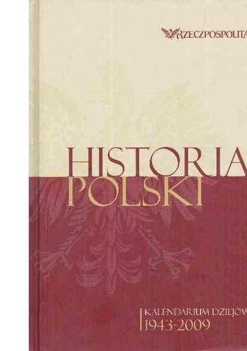 Okładka książki Historia Polski. Kalendarium dziejów. Tom 4. 1943-2009