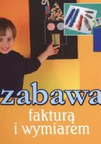 Okładka książki Zabawa fakturą i wymiarem