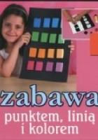 Zabawa punktem, linią i kolorem