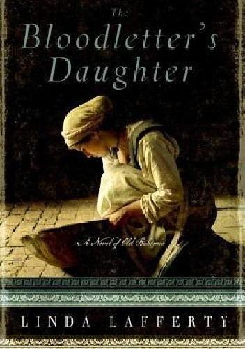 Okładka książki The Bloodletter's Daughter: A Novel of Old Bohemia
