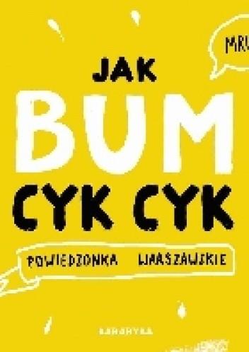 Okładka książki Jak bum cyk cyk