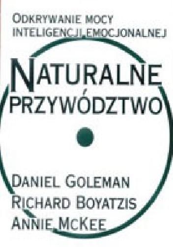 Okładka książki Naturalne przywództwo. Odkrywanie mocy inteligencji emocjonalnej