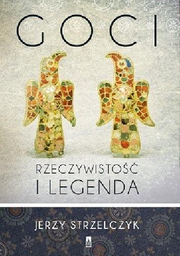 Okładka książki Goci. Rzeczywistość i legenda