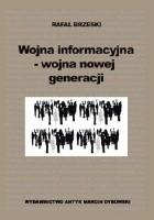 Wojna informacyjna - wojna nowej generacji
