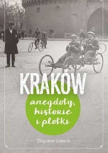 Okładka książki Kraków. Anegdoty, historie i plotki