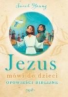 Jezus mówi do dzieci. Opowieści biblijne