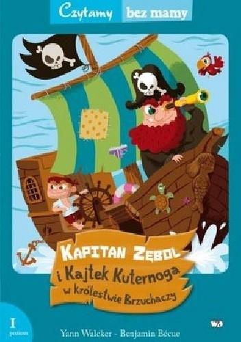 Okładka książki Kapitan Zębol i Kajtek Kuternoga w Królestwie Brzuchaczy