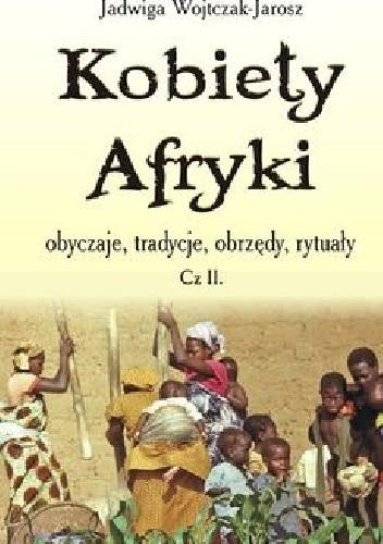 """Okładka książki Kobiety Afryki obyczaje, tradycje, obrzędy, rytuały"""" cz. 2"""