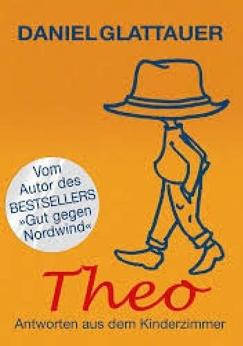 Okładka książki Theo. Antworten aus dem Kinderzimmer