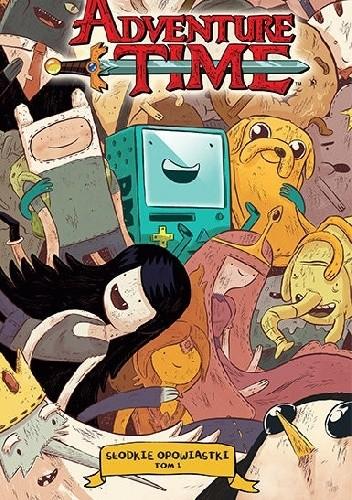 Okładka książki Adventure Time: Słodkie opowiastki t. 1