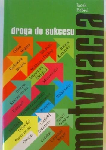 Okładka książki Motywacja droga do sukcesu
