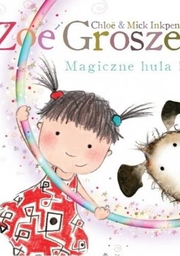 Okładka książki ZOE I GROSZEK. Magiczne hula hop