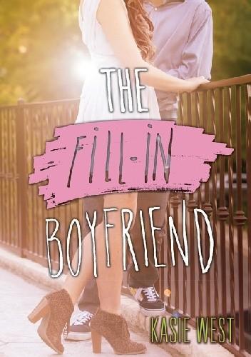 Okładka książki The Fill-In Boyfriend